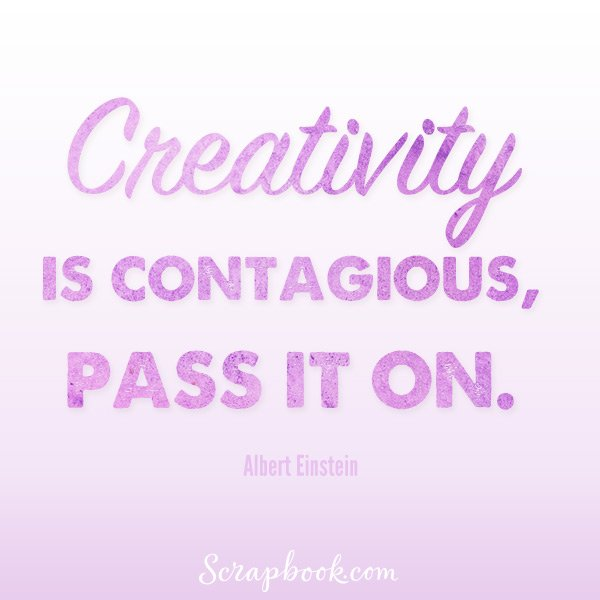 Creativity is Contagious. Pass it On. - Einstein Quote