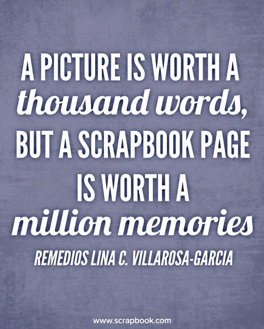 A Picture is Worth A Thousand Words, But A Scrapbook...