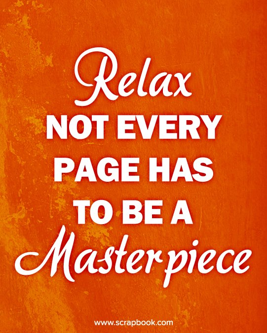Relax, Not Every Page Has to be a Masterpiece