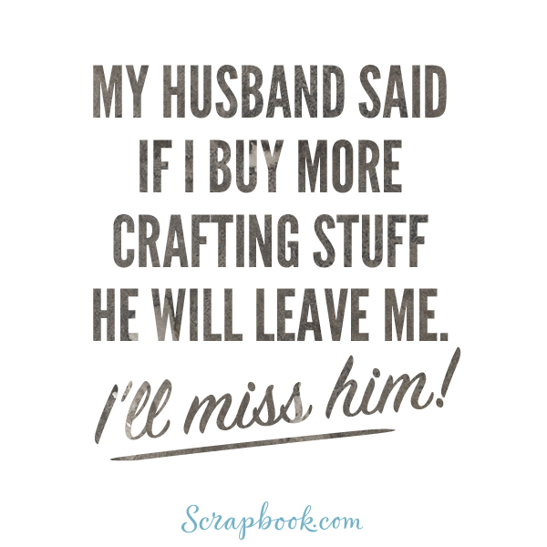Crafting Quotes Endearing Creative Funny And Inspiring Craft Quotes