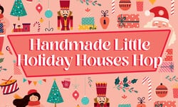 Handmade Little Holiday Houses Hop