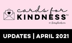 Cards for Kindness Update April 2021