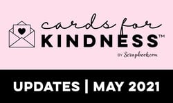 Cards for Kindness Update May 2021