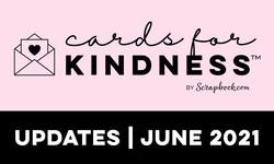 Cards for Kindness Update June 2021