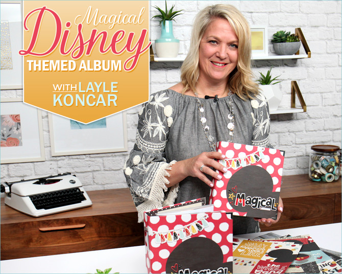Free Online Class Design a Magical Disney-Themed Album: Say Cheese III with Layle Koncar