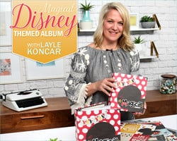 Design a Magical DisneyThemed Album Say Cheese III with Layle Koncar