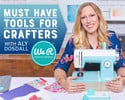 MustHave Tools for Crafters with Aly Dosdall