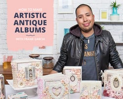 How to Make Artistic Antique Albums with Frank Garcia