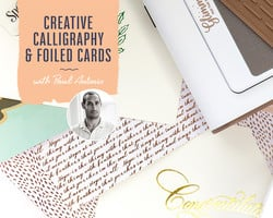 Creative Calligraphy and Foil Design with Paul Antonio