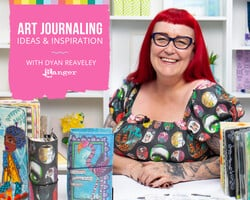 Art Journaling Ideas and Inspiration with Dyan Reaveley