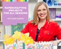 Papercrafting Projects for All Seasons with Jana Eubank