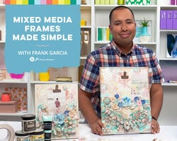Mixed Media Frames Made Simple with Frank Garcia