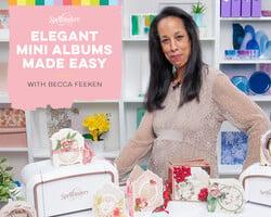 Elegant Mini Albums Made Easy with Becca Feeken