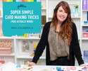 Super Simple Card Making Tricks That Actually Work with Jen Hadfield