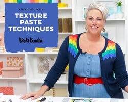 Texture Paste Techniques with Vicki Boutin
