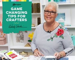 Game Changing Tips for Crafters with Wendy Vecchi