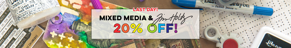 20% OFF Tim Holtz & Mixed Media (Last Day)
