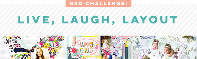 Live, Laugh Layout Challenge - NSD 2018