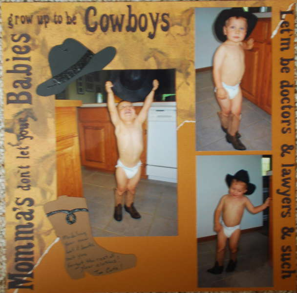 Momma's don't let your babies grow up to be cowboys