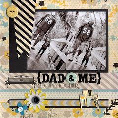 {Dad & Me}