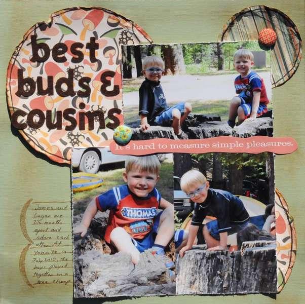 best buds & cousins