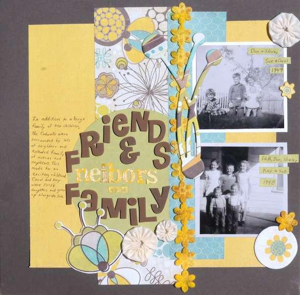 Friends & neighbors & family