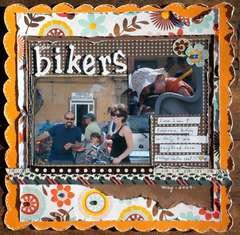 The Bikers...