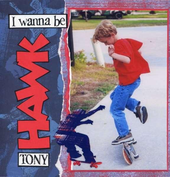 I wanna be Tony Hawk