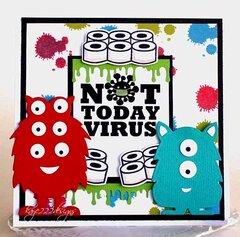Not Today Virus