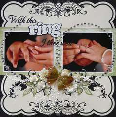 """""""With this RING I thee wed"""""""