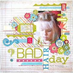 {Bad Hair Day}
