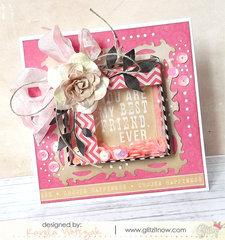 {You are my best friend ever} card *Glitz Design*
