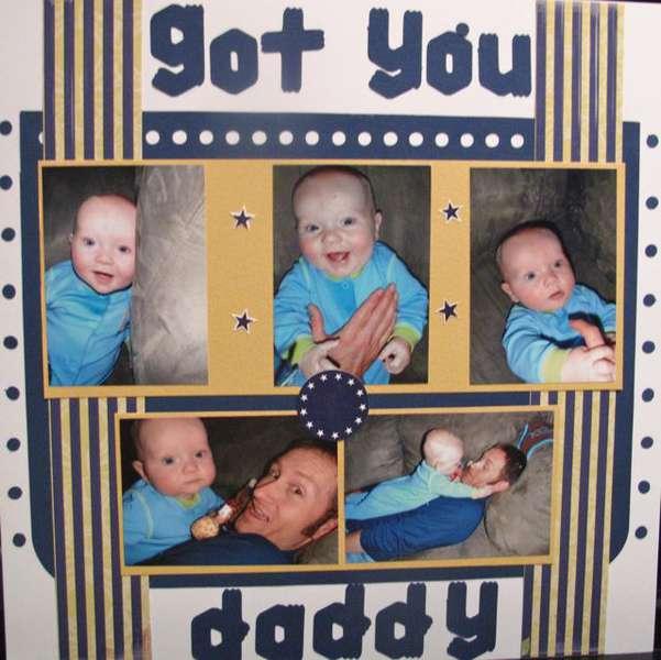 got you daddy