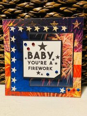 Baby, You're A Firework