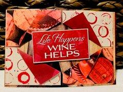 Life Happens, Wine Helps!