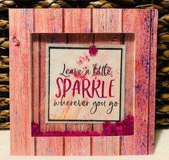 Leave A Little Sparkle