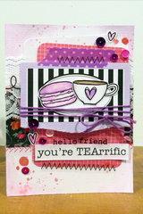 You're TEAriffic card