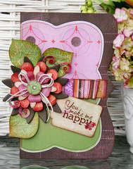You Make me Happy by Patti Milazzo using Bo Bunny Garden Girl