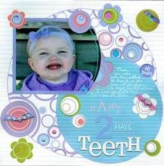 *HAPPY 2 HAVE TEETH*