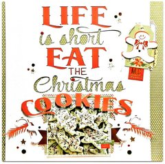 Life is short eat the Christmas cookies.
