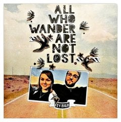All who wander are not lost.
