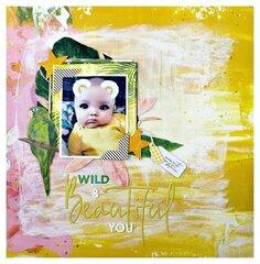 Wild & beautiful you