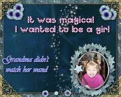IT WAS MAGICAL I WANTED TO BE A GIRL AND GRAMMA DIDN'T WATCH HER WAND!