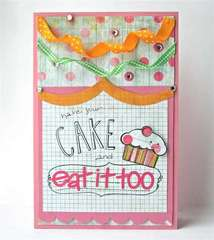 Have Your Cake and Eat it Too *Paper Crafts Card Creations 6*