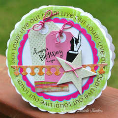 Live Out Loud birthday card *Pink Paislee*