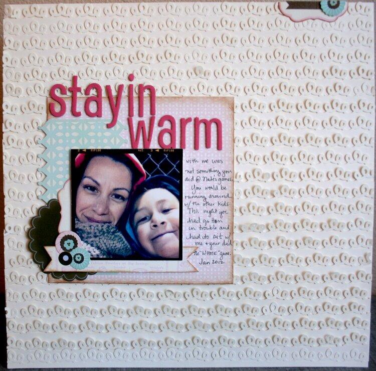Stayin warm