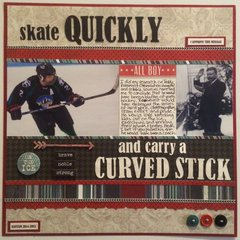 Skate Quickly and carry a Curved Stick