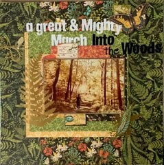 A Great & Mighty March Into the Woods