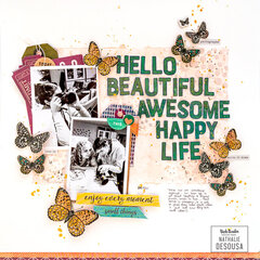 HELLO BEAUTIFUL AWESOME HAPPY LIFE