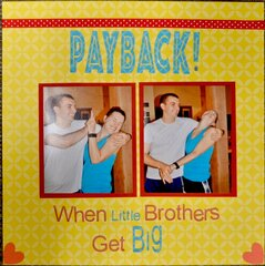 Payback! When Little Brothers Get Big